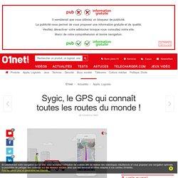 Sygic, le GPS qui connaît toutes les routes du monde !