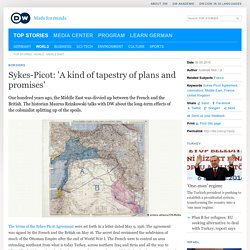 Sykes-Picot: ′A kind of tapestry of plans and promises′