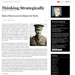 Sykes-Picot is not to blame for Syria « Thinking Strategically