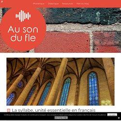 La syllabe, unité essentielle en français