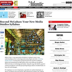 Beyond McLuhan: Your New Media Studies Syllabus - Christina Dunbar-Hester