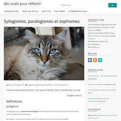 Syllogismes, paralogismes et sophismes - Des outils pour réfléchir