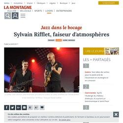 Sylvain Rifflet, faiseur d'atmosphères - Tronget (03240) - La Montagne