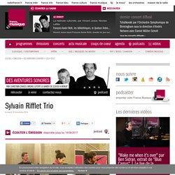 Sylvain Rifflet Trio de l'émission Des aventures sonores