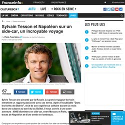 Sylvain Tesson et Napoléon sur un side-car, un incroyable voyage
