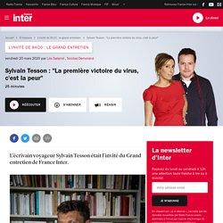 """FRANCE INTER 20/03/20 L INVITE DE 8H20 - Sylvain Tesson : """"La première victoire du virus, c'est la peur"""""""