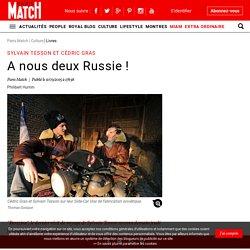 Sylvain Tesson et Cédric Gras - A nous deux Russie !