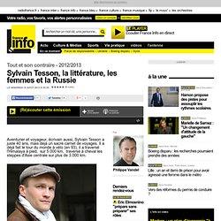 Sylvain Tesson, la littérature, les femmes et la Russie