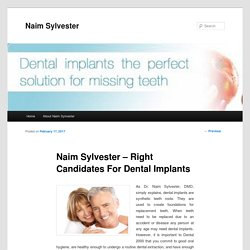Naim Sylvester – Right Candidates For Dental Implants