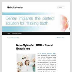 Naim Sylvester, DMD – Dental Experience