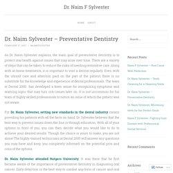 Dr. Naim Sylvester – Preventative Dentistry