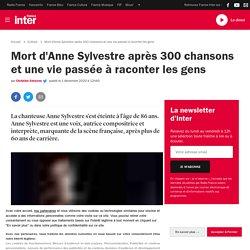 Mort d'Anne Sylvestre après 300 chansons et une vie passée à raconter les gens