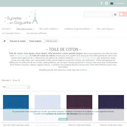 Toile de coton, tissus coton epais sont chez Sylvette en goguette decouvrez des dizaines de couleurs de tissus coton epais - Sylvette en goguette