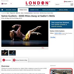 Sylvie Guillem - 6000 Miles Away at Sadler's Wells - Things to Do