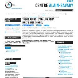 Sylvie Plane : l'oral un objet multidimensionnel