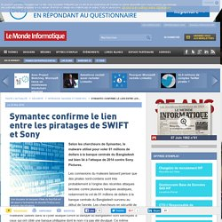 Symantec confirme le lien entre les piratages de SWIFT et Sony