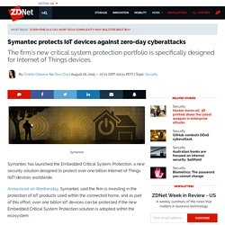 Symantec protects IoT devices against zero-day cyberattacks