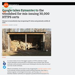 Google takes Symantec to the woodshed for mis-issuing 30,000 HTTPS certs