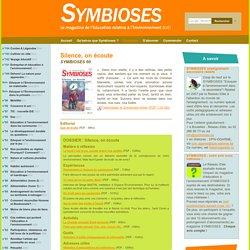 Symbioses — Le magazine de l'Education à L'Environnement (ErE) — Symbioses 60 : Silence, on écoute