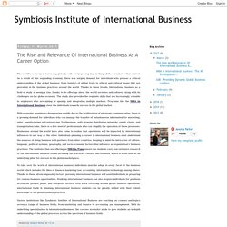 Symbiosis Institute of International Business: The Rise and Relevance Of International Business As A Career Option