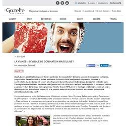 La viande : symbole de domination masculine?
