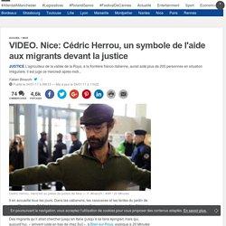 VIDEO. Nice: Cédric Herrou, un symbole de l'aide aux migrants devant la justice