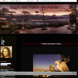 SYMBOLE RELIGIEUX à PARIS... - Sous les Toits de Paris