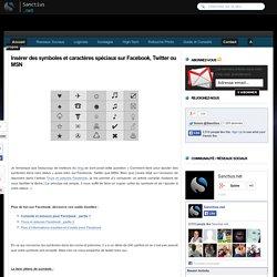 Insérer des symboles et caractères spéciaux sur Facebook, Twitter ou MSN