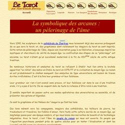 """La symbolique des arcanes : un """"Pèlerinage de l'âme"""""""