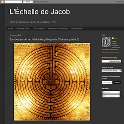 Symbolique de la cathédrale gothique de Chartres (partie 1)