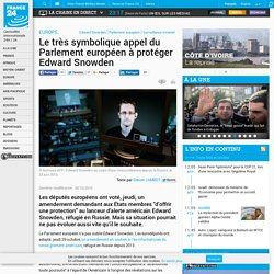 EUROPE - Le très symbolique appel du Parlement européen à protéger Edward Snowden
