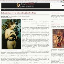 La Symbolique du Serpent, par Spartakus FreeMann « Magie