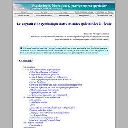 Le cognitif et le symbolique dans les aides spécialisées à l'école (Philippe Cormier)
