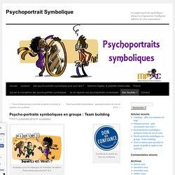 Psycho-portraits symboliques en groupe : Team building