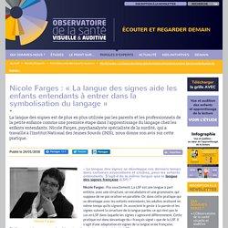 Nicole Farges : « La langue des signes aide les enfants entendants à entrer dans la symbolisation du langage » - Observatoire de la santé visuelle et auditive du groupe Optic 2000