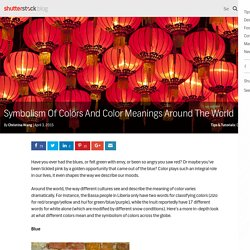 Symbolism Of Colors and Color Meanings Around The World