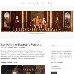 Symbolism in Elizabeth's Portraits - Tudors Dynasty