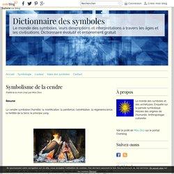 Symbolisme de la cendre - Dictionnaire des symboles