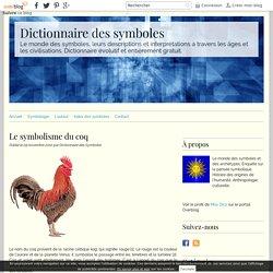 Le symbolisme du coq - Dictionnaire des symboles