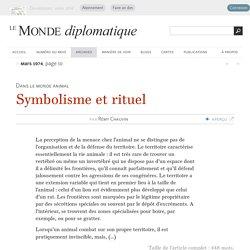 Symbolisme et rituel, par Rémy Chauvin (Le Monde diplomatique, mars 1974)