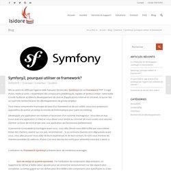 Symfony2, pourquoi utiliser ce framework?