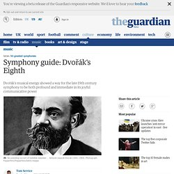 Symphony guide: Dvořák's Eighth | Music