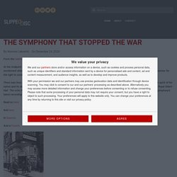 The symphony that stopped the war – Slipped Disc