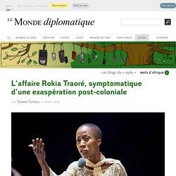 L'affaire Rokia Traoré, symptomatique d'une exaspération post-coloniale, par Sabine Cessou (Les blogs du Diplo, 27 mars 2020)