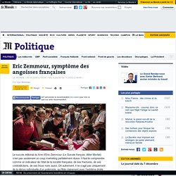 Eric Zemmour, symptôme des angoisses françaises