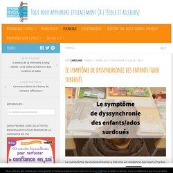 Le symptôme de dyssynchronie des enfants/ados surdoués
