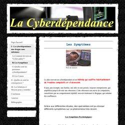B) Les Symptômes - La cyberdépendance TPE 2009-2010