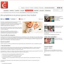 Dix symptômes à ne jamais ignorer chez l'enfant - Prévention et maladies