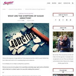 Symptoms of Sugar Addiction
