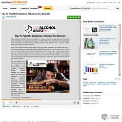 Tips to Fight the Symptoms of Alcohol Use Disorder